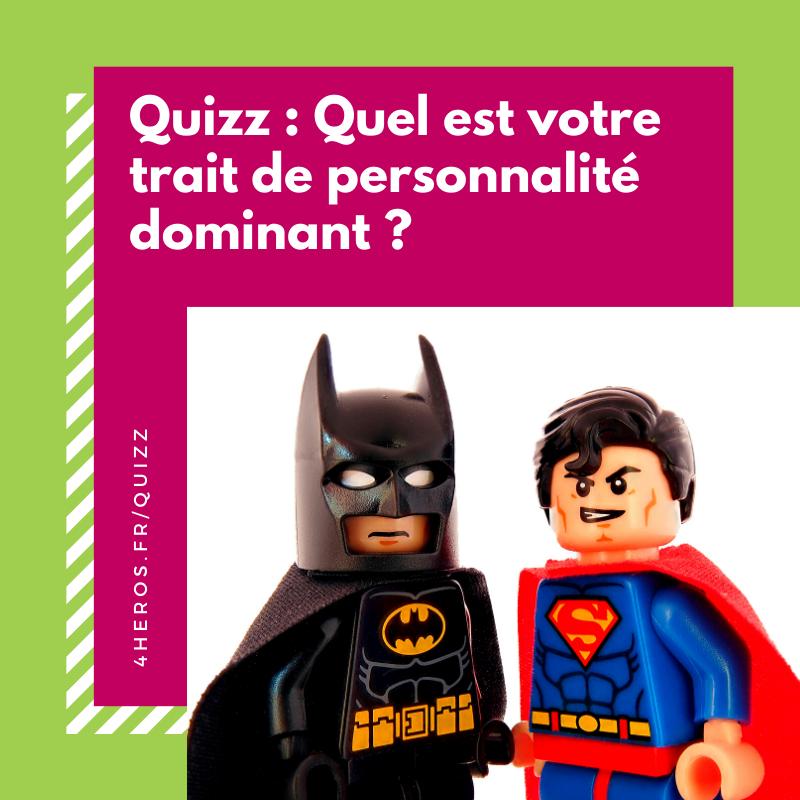QUIZZ : Quel est votre trait de personnalité dominant ?